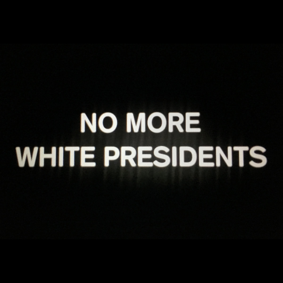 No More White Presidents cover art